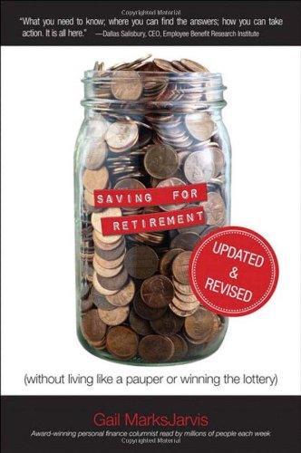 9780132963039: Saving for Retirement (Without Living Like a Pauper or Winning the Lottery) Updated and Revised