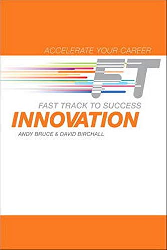 Innovation: Fast Track to Success: Bruce, Andy; Birchall, David