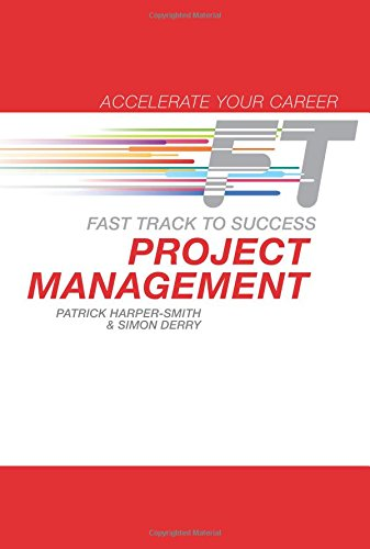 Project Management: Fast Track to Success (Accelerate Your Career): Harper-Smith, Patrick; Derry, ...