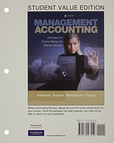Management Accounting: Information for Decision-Making and Strategy Execution, Student Value ...