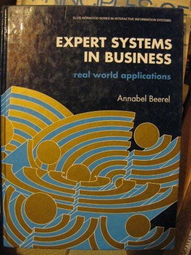 Expert Systems in Business: Real World Applications: Annabel C. Beerel