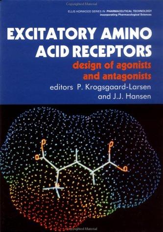 9780132967167: Excitatory Amino Acid Receptors: Design of Agonists and Antagonists (Ellis Horwood series in pharmacological science)