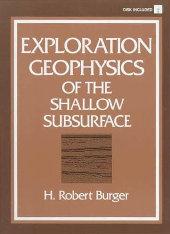 Exploration Geophysics of the Shallow Subsurface: Burger, H. Robert,