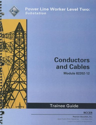 9780132967808: Conductors and Cables Trainee Guide: Power Line Worker Level Two: Substation Module 82202-12