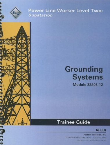 9780132967822: Grounding Systems Trainee Guide: Power Line Worker Level Two: Substation Module 82203-12