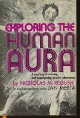 9780132970365: Exploring the Human Aura: A New Way of Viewing and Investigating Psychic Phenomena