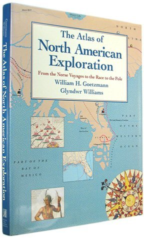 9780132971287: The Atlas of North American Exploration: From the Norse Voyages to the Race to the Pole