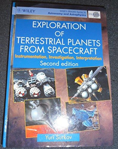 9780132972505: Exploration of Terrestrial Planets from Spacecraft: Instrumentation, Investigation, Interpretation (Ellis Horwood Library of Space Science and Space Technology)