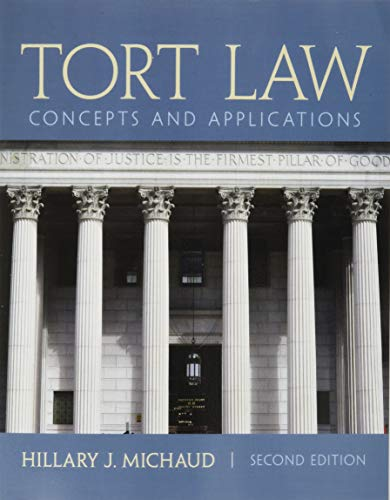 9780132973731: Tort Law: Concepts and Applications