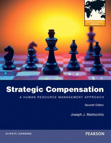 9780132975209: Strategic Compensation: A Human Resource Management Approach: International Edition