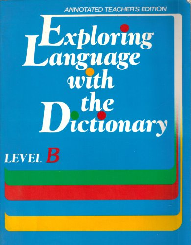 EXPLORING LANGUAGE WITH THE DICTIONARY, LEVEL B,