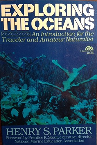 9780132977067: Exploring the Oceans: An Introduction for the Traveler and Amateur Naturalist (PHalarope books)