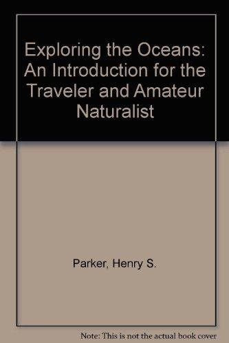 9780132977142: Exploring the Oceans: An Introduction for the Traveler and Amateur Naturalist (Prentice-Hall Series in English Composition)