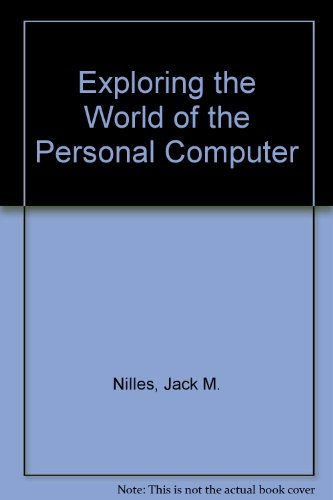 9780132978361: Exploring the World of the Personal Computer