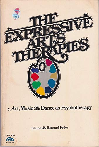 9780132980425: Expressive Arts Therapies: Arts, Music and Dance as Psychotherapy