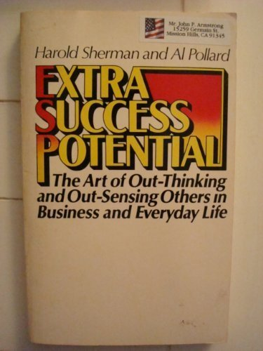 9780132981095: Extra Success Potential: The Art of Out-Thinking and Out-Sensing Others in Business and Everyday Life