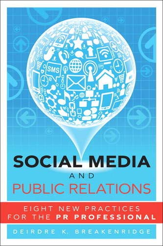 9780132983211: Social Media and Public Relations: Eight New Practices for the PR Professional