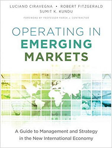 9780132983389: Operating in Emerging Markets: A Guide to Management and Strategy in the New International Economy