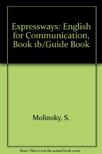 Expressways: English for Communication, Book 1b/Guide Book: Molinsky, S.