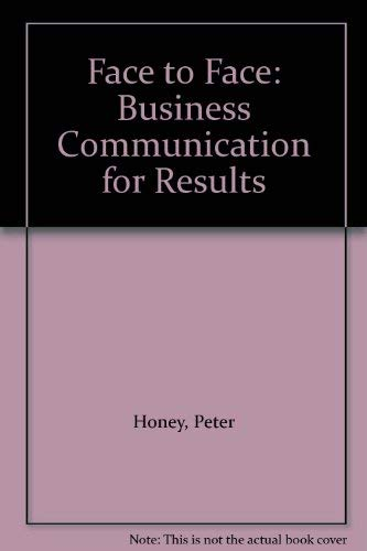 Face to Face: Business Communication for Results (9780132986120) by Peter Honey