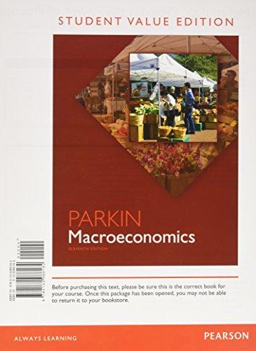 Macroeconomics, Student Value Edition (11th Edition): Parkin, Michael