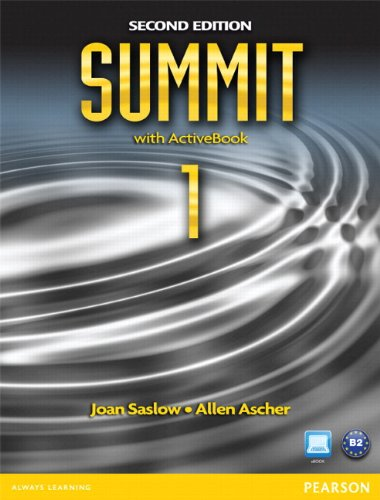 Summit 1 Student Book with ActiveBook and Workbook Pack (2nd Edition) (9780132986366) by Joan Saslow; Allen Ascher