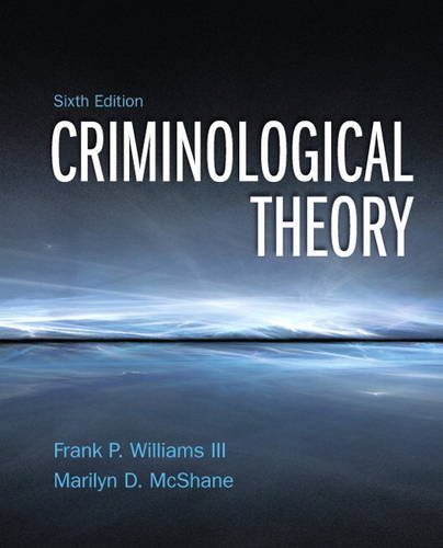 Criminological Theory (6th Edition): Williams III, Franklin