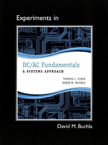 Lab Manual for DC/AC Fundamentals: A Systems Approach (9780132989862) by Thomas L. Floyd; David M. Buchla