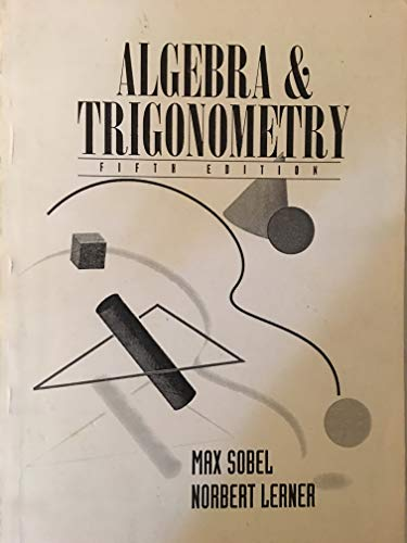 Algebra and Trigonometry: Max A. Sobel,
