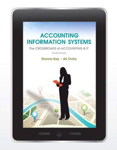Accounting Information Systems: The Crossroads of Accounting: Kay, Donna; Ovlia,