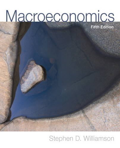 Macroeconomics (5th Edition): Williamson, Stephen D.