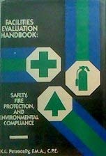 9780132991575: Facilities Evaluation Handbook: Safety, Fire Protection and Environmental Compliance