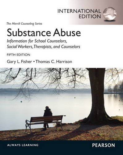 9780132992411: Substance Abuse: Information for School Counselors, Social Workers, Therapists and Counselors: International Edition