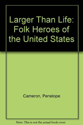 9780132994705: Larger Than Life: Folk Heroes of the United States