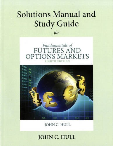 9780132995146: Student's Solutions Manual and Study Guide for Fundamentals of Futures and Options Markets
