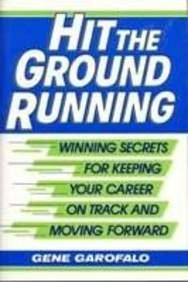 9780132995535: Hit the Ground Running: Winning Secrets for Keeping Your Career on Track and Moving Forward