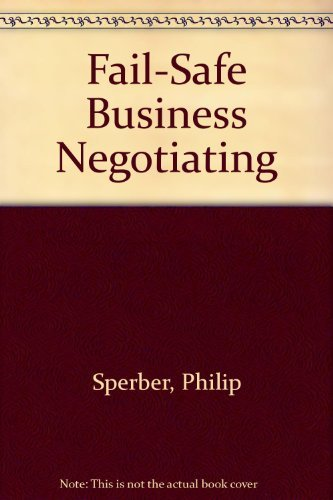 9780132995788: Fail-Safe Business Negotiating