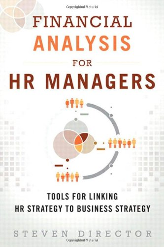 9780132996747: Financial Analysis for HR Managers: Tools for Linking HR Strategy to Business Strategy (paperback)
