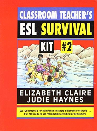 Classroom Teacher's ESL Survival Kit #2, The: Elizabeth Claire; Judie