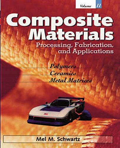 9780133000399: Composite Materials, Vol. II: Processing, Fabrication, and Applications