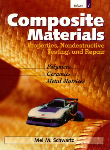 9780133000474: Composite Materials, Volume I: Properties, Non-Destructive Testing, and Repair