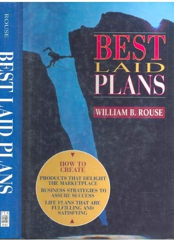 Best Laid Plans: Rouse, William B.