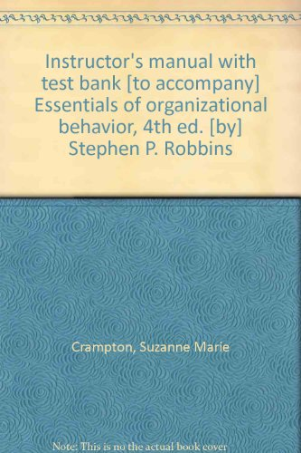 9780133001044: Instructor's manual with test bank [to accompany] Essentials of organizational behavior, 4th ed. [by] Stephen P. Robbins