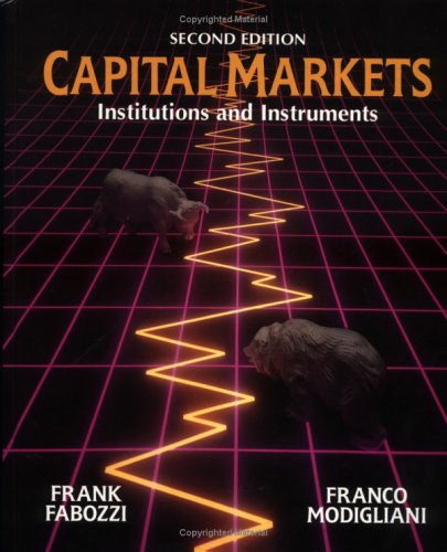 9780133001877: Capital Markets: Institutions and Instruments (2nd Edition)