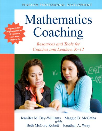9780133007008: Mathematics Coaching: Resources and Tools for Coaches and Leaders, K-12 (New 2013 Curriculum & Instruction Titles)