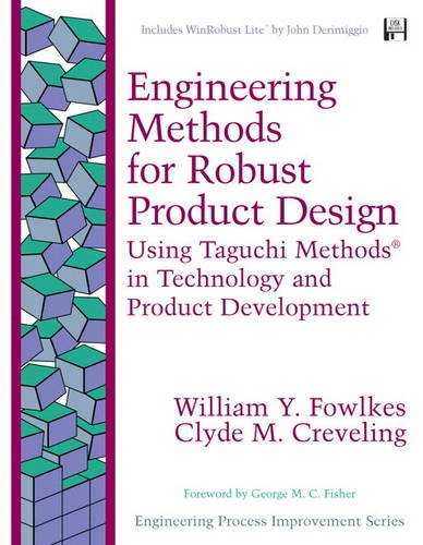 9780133007039: Engineering Methods for Robust Product Design: Using Taguchi Methods in Technology and Product Development (paperback) (Engineering Process Improvement)