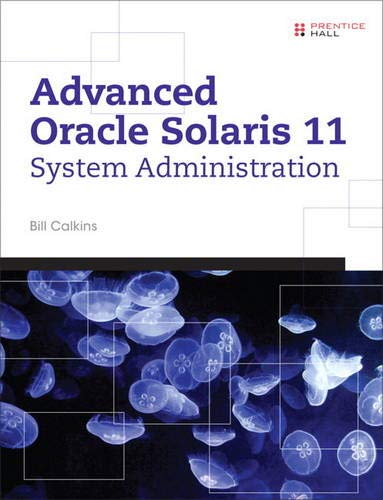 9780133007176: Advanced Oracle Solaris 11 System Administration (Solaris System Administration)