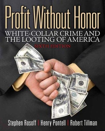 9780133008500: Profit Without Honor: White Collar Crime and the Looting of America (6th Edition)