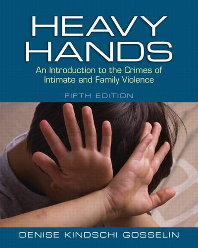 9780133008609: Heavy Hands: An Introduction to the Crimes of Intimate and Family Violence (5th Edition) (New 2013 Counseling Titles)