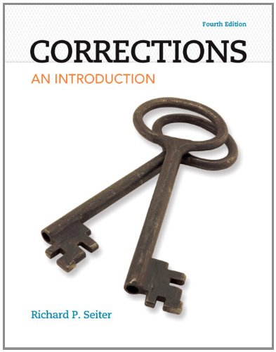 Corrections: An Introduction (4th Edition): Seiter, Richard P.